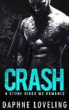 CRASH (A Stone Kings Motorcycle Club Romance)