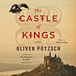 The Castle of Kings: A Novel | Oliver Pötzsch