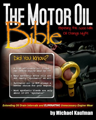 The Motor Oil Bible: Exposing the 3,000 Mile Oil Change Myth