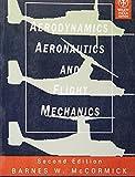 img - for AERODYNAMICS AERONAUTICS AND FLIGHT MECHANICS, 2ND ED book / textbook / text book