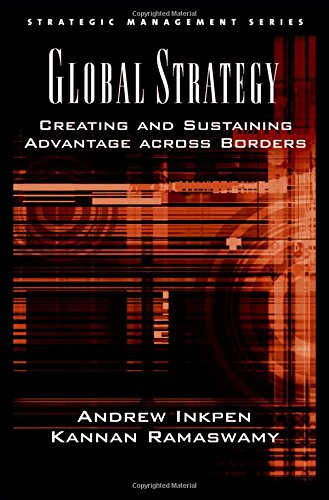 Global Strategy: Creating and Sustaining Advantage across Borders (Strategic Management Series)