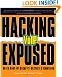 Hacking Exposed VoIP: Voice Over IP Security Secrets & Solutions