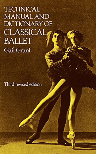 Technical Manual and Dictionary of Classical Ballet...