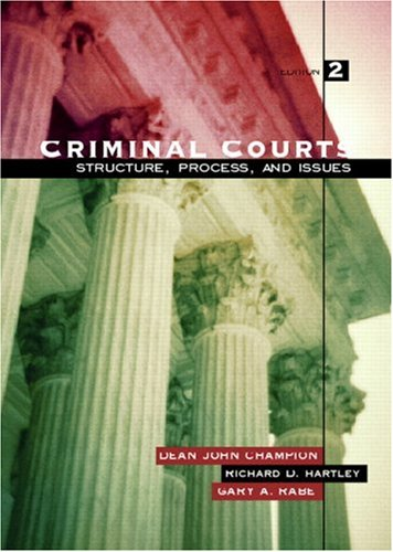 Criminal Courts: Structure, Process, and Issues (2nd...