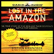 Lost in the Amazon: The True Story of Five Men and Their Desperate Battle for Survival | [Stephen Kirkpatrick]