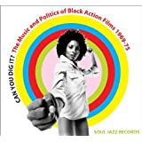 Can You Dig It? the Music and Politics of Black Action Films 1968-75 - Vol.2