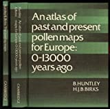 img - for An Atlas of Past and Present Pollen Maps for Europe: 0-13000 Years Ago book / textbook / text book