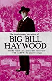 img - for The Revolutionary Journalism of Big Bill Haywood: On the Picket Line with the Iww book / textbook / text book