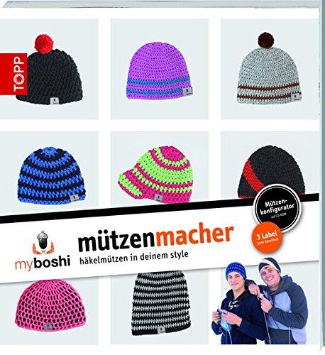 myboshi - Mützenmacher: Mützen in deinem Style selber häkeln (Broschiert)