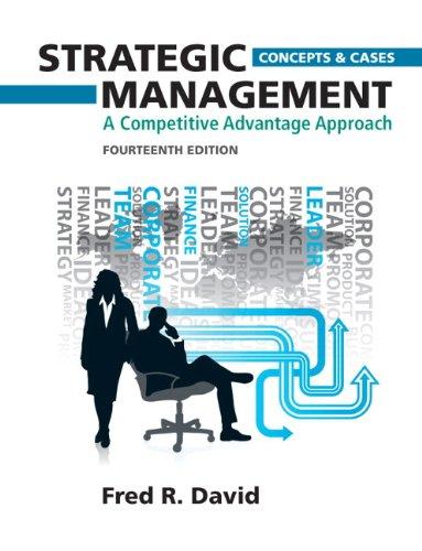Strategic Management: A Competitive Advantage Approach,...