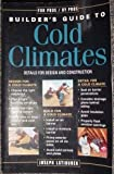 img - for The Builder's Guide to Cold Climates: Details for Design and Construction book / textbook / text book