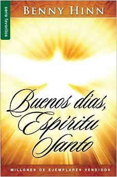 FREE GOOD DOWNLOAD.PDF HINN HOLY MORNING SPIRIT BENNY