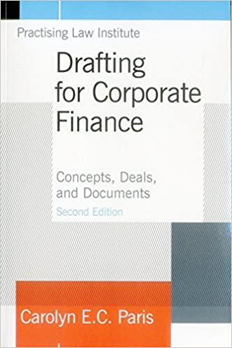 Drafting for Corporate Finance: Concepts, Deals, and Documents (Volume 1)