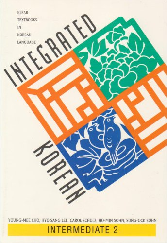Integrated Korean: Intermediate 2 (Klear Textbooks in...