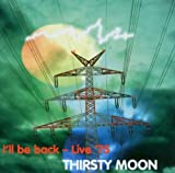I'll Be Back -Live 75 By Thirsty Moon (2006-11-30)