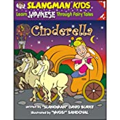 Slangman's Fairy Tales: English to Japanese, Level 1 - Cinderella | [David Burke]