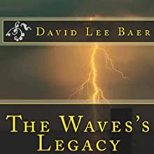 The Waves's Legacy Audiobook by David Baer Narrated by Steve White