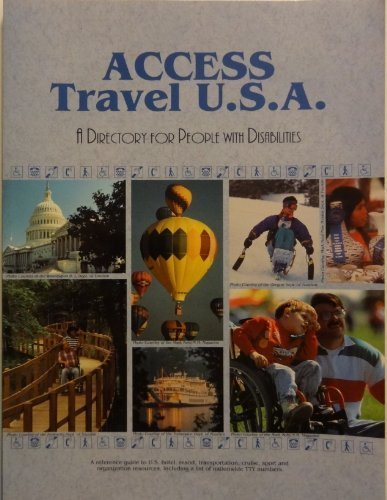 Access Travel U.S.A.: A Directory for People With Disabilities