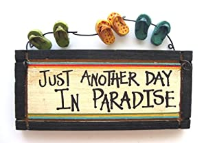 "Just Another Day in Paradise - Wood Sign w/ Flip Flop Sandals - 6.25"" X 2.75"""
