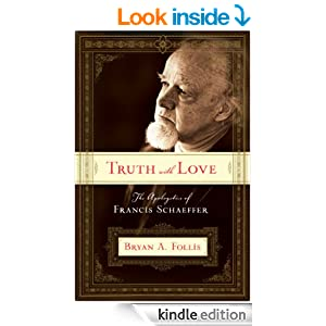 Truth with Love: The Apologetics of Francis Schaeffe