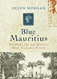 Blue MauritiusThe Hunt for the Worlds Most Valuable Stamp