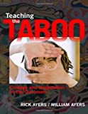 Teaching the taboo : courage and imagination in the classroom /