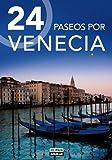 24 paseos por Venecia