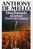 Una Llamada al Amor: Consciencia - Libertad - Felicidad (Spanish Edition)