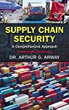 img - for Supply Chain Security: A Comprehensive Approach book / textbook / text book