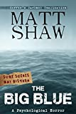 The Big Blue: A horror novel