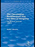 img - for The Carolingian Renaissance and the Idea of Kingship (Routledge Revivals) book / textbook / text book