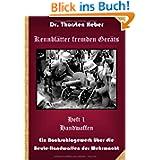 Kennblätter Fremden Geräts: Ein Nachschlagewerk über die Beute-Handwaffen der Wehrmacht
