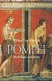 Pompéi : Mythologie et histoire