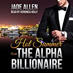 Hot Summer with the Alpha Billionaire | Jade Allen