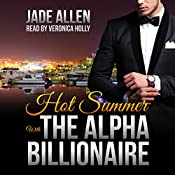 Hot Summer with the Alpha Billionaire | [Jade Allen]