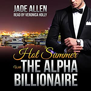 Hot Summer with the Alpha Billionaire Audiobook