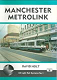 UK Light Rail Systems: Manchester Metrolink No. 1 David Holt