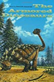 The Armored Dinosaurs (Life of the Past)