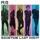 R5 - 'Sometime Last Night'