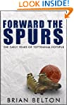Forward the Spurs: The Early Years of...