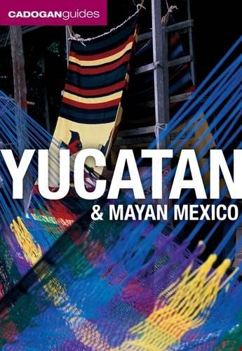 Yucatan and Mayan Mexico (Cadogan Guides)