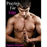 Praying For Gay (MM Erotica)di Aurora Dupree