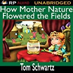 How Mother Nature Flowered the Fields | Tom Schwartz