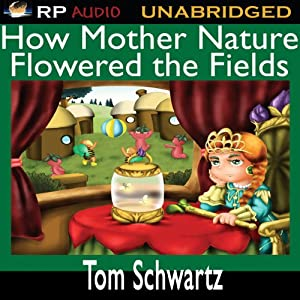 How Mother Nature Flowered the Fields | [Tom Schwartz]