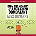 From the Memoirs of a Non-Enemy Combatant Audiobook by Alex Gilvarry Narrated by Ramon De Ocampo, Corey Allen