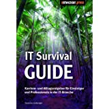 "IT Survival Guide: Karriere- und Alltags-Ratgeber f�r Einsteiger und Professionals in der IT-Branchevon ""Yasmine Limberger"""