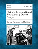 Chinas International Relations & Other Essays
