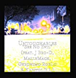 Untouchables - See No Evil (feat. J Bro-D, MallyMack, Geronimo RobLo & Kapitol B.I.)