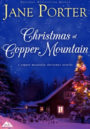 Christmas At Copper Mountain (A Copper Mountain Christmas) by Jane Porter