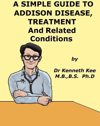 a-simple-guide-to-addisons-disease-treatment-and-related-conditions-a-simple-guide-to-medical-condit